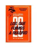 Los que fuimos a Madrid. Columna Durruti 26 division