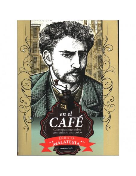 En el café. Conversaciones Sobre el Comunismo Anárquico