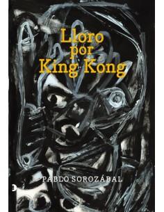 Lloro por King Kong