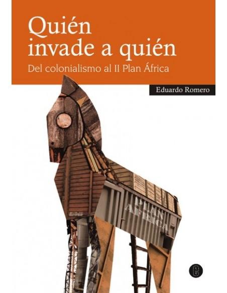 Quién invade a quién. Del colonialismo al II Plan África