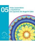 Bizitza jasangarri eta bidezkoak, Mugarik Gaberen apustu/Vidas sostenibles y equitativas una apuesta de Mugarik Gabe.