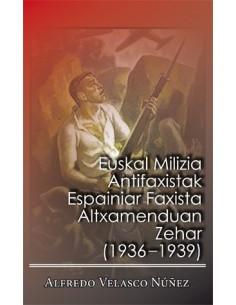 Euskal Milizia Antifaxista Altxamenduan Zehar (1936-1939)