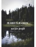 Marius Mason not for profit