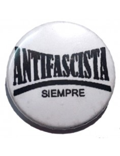 Chapa antifascista siempre