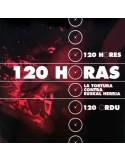 DVD 120 HORAS La tortura contra Euskal Herria