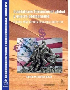Capitalismo (financiero) global y guerra permanente