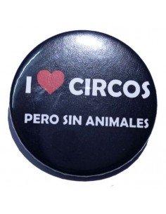 Chapa I love circos pero sin animales