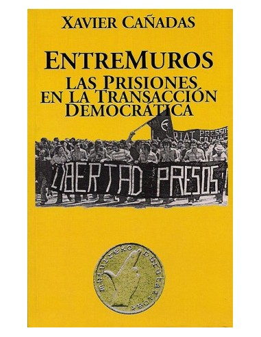 Entremuros: Las prisiones en la Transacción Democrática