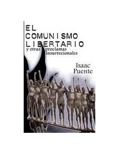 El Comunismo Libertario y otras proclamas insurreccionales