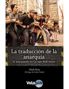 La traducción de la anarquía. El anarquismo en Occuppy Wall Street