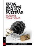 Estas guerras son muy nuestras. Industria militar vasca