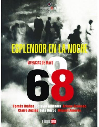 Esplendor en la noche: Vivencias de mayo de 1968