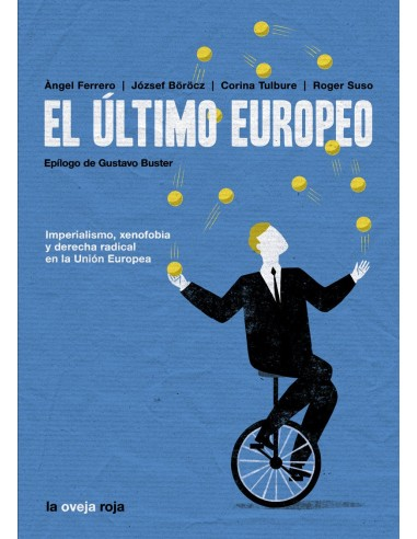 El último europeo. Imperialismo, xenofobia y derecha radical en Europa