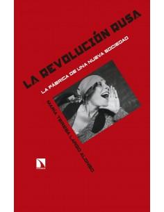 La Revolución Rusa. La fábrica de una nueva sociedad