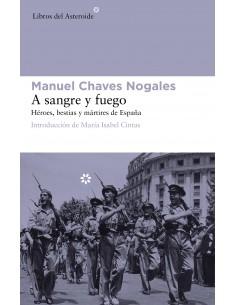 A sangre y fuego. Héroes, bestias y mártires de España.