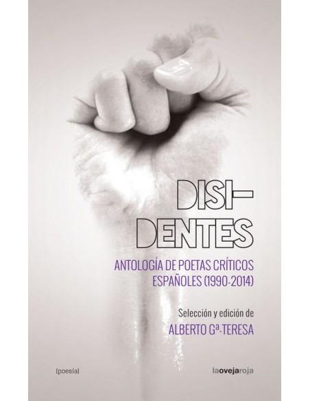 Disidentes: Antología de poetas críticos españoles (1990-2014)