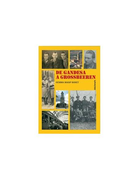 De Gandesa a Grossbeeren. De defender la República a los campos nazis
