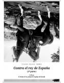 Contra el rey de España (1ª parte)