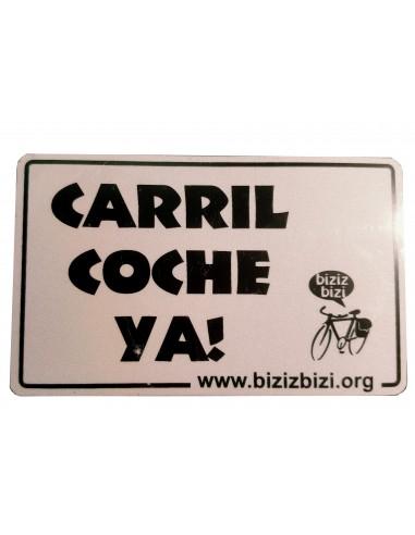 """Chapa Biziz Bizi """"Carril Coche Ya!"""""""