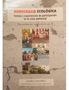 DEMOCRACIA ECOLÓGICA. Formas y experiencias de participación en la crisis ambiental