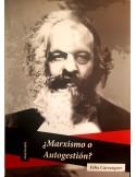 ¿Marxismo o autogestión? Félix Carrasquer