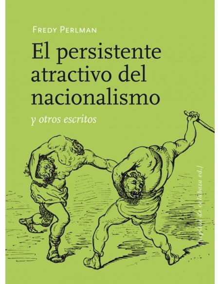 El persistente atractivo del nacionalismo y otros escritos