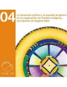La dimensión política y la equidad de género en la cooperación con pueblos indígenas, una apuesta de mugarik gabe