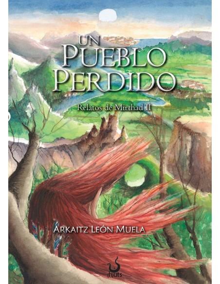 Un pueblo perdido - Relatos de Mirthad II