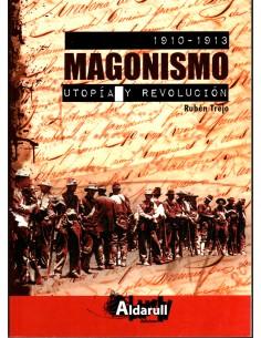 Magonismo: Utopía y revolución