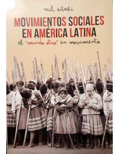 Movimientos sociales en América Latina: El mundo otro en movimiento