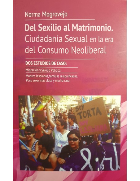 Del sexilio al matrimonio. Ciudadanía Sexual en la era del consumo Neoliberal