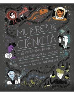 Mujeres de ciencia. 50 intrépidas pioneras que cambiaron el mundo
