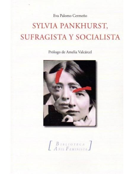 Sylvia Pankhurst, sufragista y socialista
