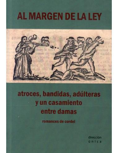 Al margen de la ley, atroces, bandidas, adúlteras y un casamiento entre damas