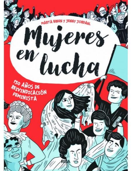 Mujeres en Lucha. 150 años de Reinvindicación Feminista