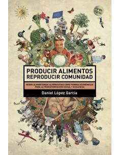 Producir alimentos. Reproducir comunidad