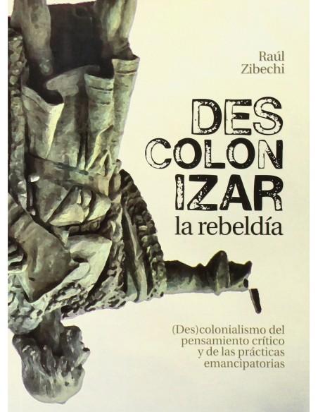 Descolonizar la rebeldía