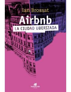 """Airbnb """"La ciudad uberizada"""""""