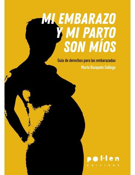 Mi embarazo y mi parto son míos. Guía de derechos para las embarazadas
