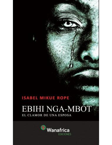 Ebihi Nga-mbot (el clamor de una esposa)