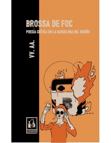 Brossa de foc. Poesía crítica en la Barcelona de diseño