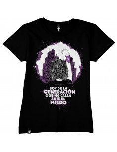 Camiseta Soy de la generación que no calla ante el miedo
