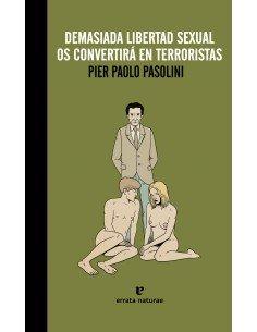 Demasiada libertad sexual os convertirá en terroristas