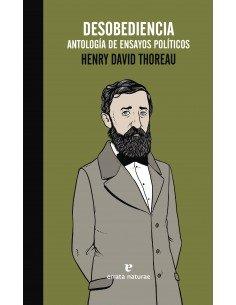 Desobediencia. Antología de ensayos políticos