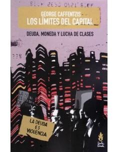 Los límites del capital. Deuda, moneda y lucha de clases