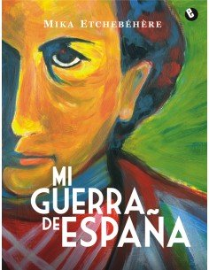Mi guerra de España - Mika Etchebéhère