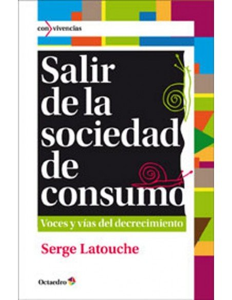 Salir de la sociedad de consumo - Voces y vías del decrecimiento