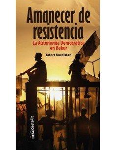 Amanecer de resistencia - La Autonomía Democrática en Bakur