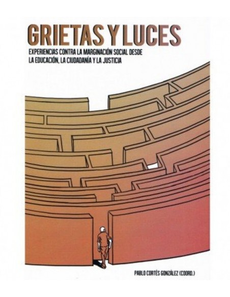 Grietas y luces: Experiencias contra la marginación social desde la educación, la ciudadanía y la justicia.