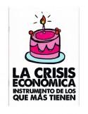 La crisis económica, instrumento de los que más tienen